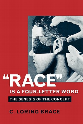 'Race' is a Four-Letter Word By Brace, C. Loring