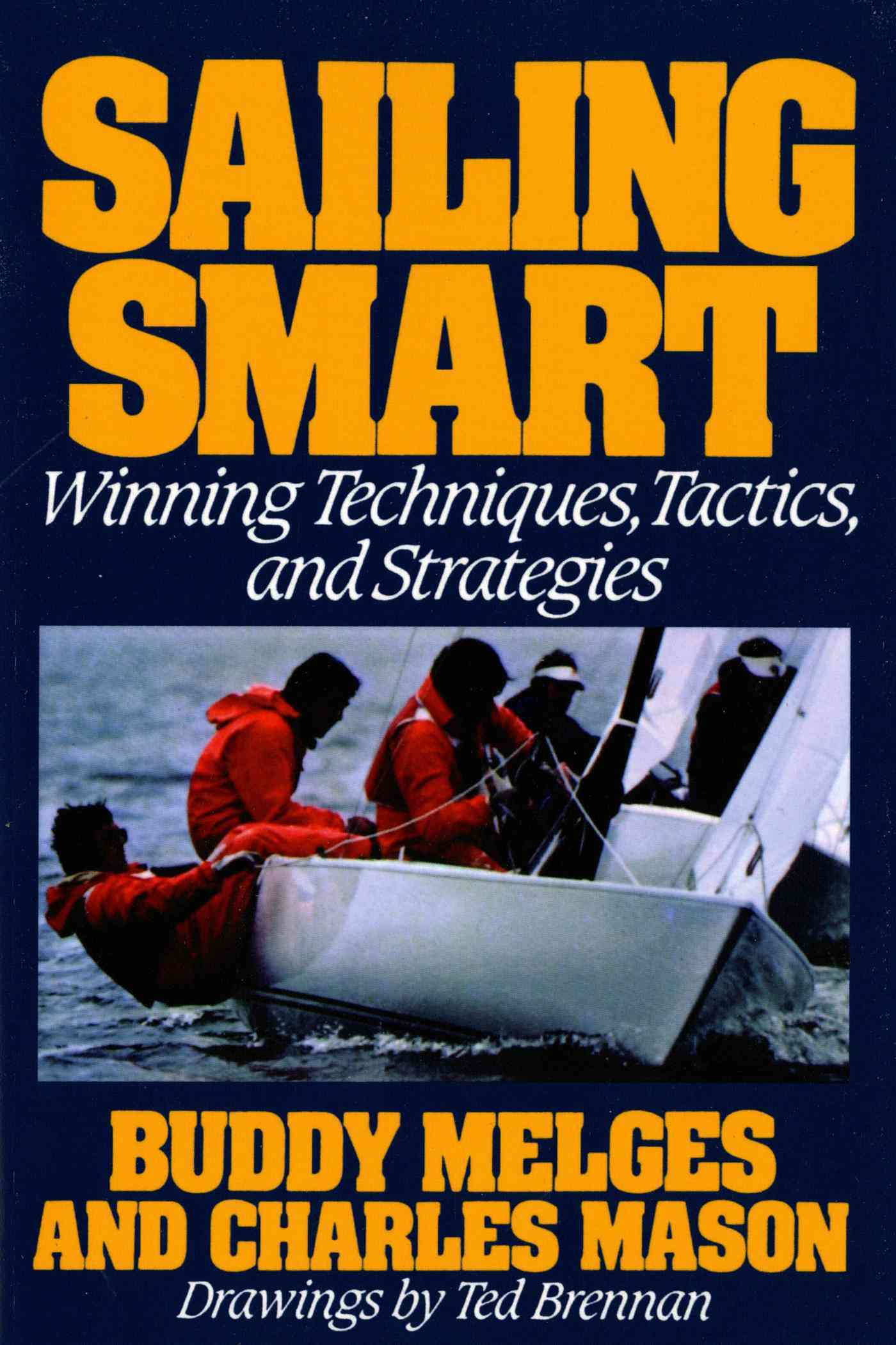 Sailing Smart By Melges, Buddy/ Mason, Charles/ Brennam, Ted (ILT)